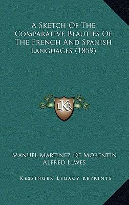 A Sketch of the Comparative Beauties of the French and Spanish Languages (1859)