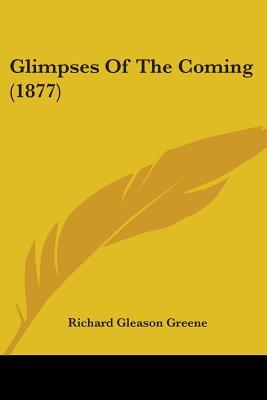 Glimpses of the Coming (1877)
