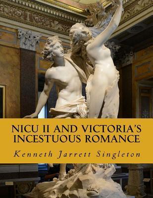 Nicu II and Victoria's Incestuous Romance