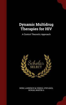 Dynamic Multidrug Therapies for HIV