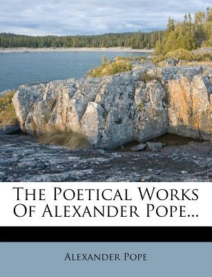 The Poetical Works of Alexander Pope...