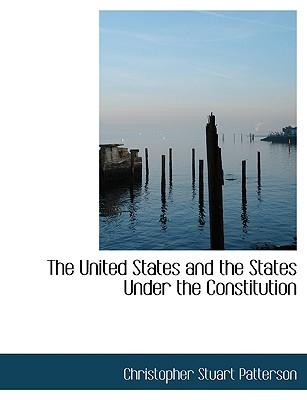 The United States and the States Under the Constitution