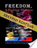 Freedom, a Fading Illusion