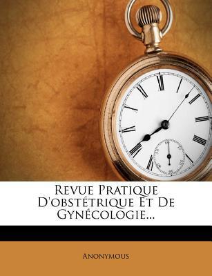 Revue Pratique D'Obst Trique Et de GYN Cologie...