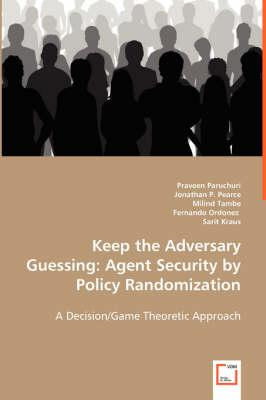 Keep the Adversary Guessing