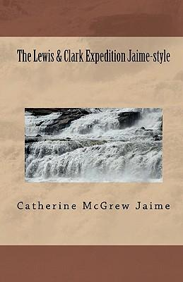 The Lewis & Clark Expedition Jaime-Style