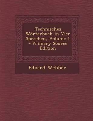 Technisches Worterbuch in Vier Sprachen, Volume 1