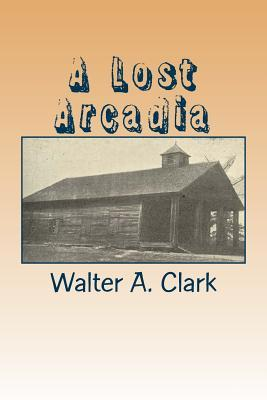 A Lost Arcadia
