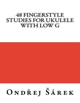48 Fingerstyle Studies for Ukulele With Low G