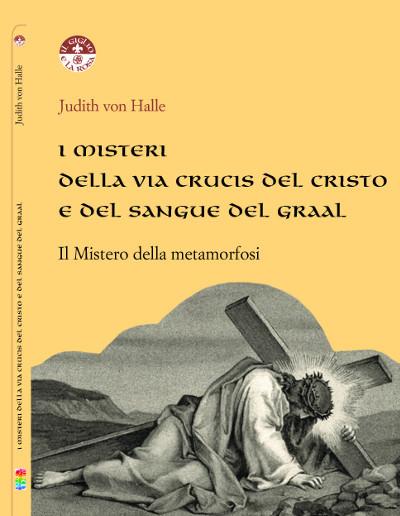 I misteri della Via Crucis del Cristo e del sangue del Graal