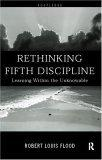 Rethinking the Fifth Discipline; Learning Within the Unknowable
