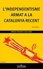 L'Independentisme armat a la Catalunya recent