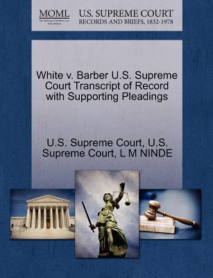 White V. Barber U.S. Supreme Court Transcript of Record with Supporting Pleadings