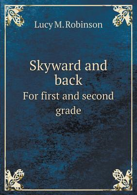 Skyward and Back for First and Second Grade