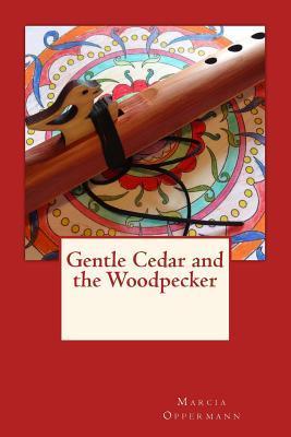 Gentle Cedar and the Woodpecker