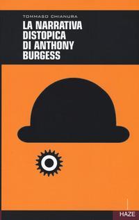 La narrativa distopica di Anthony Burgess