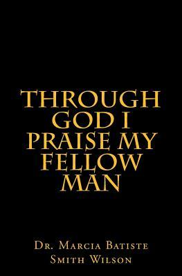 Through God I Praise My Fellow Man