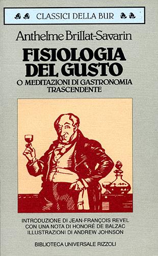 Fisiologia del gusto ovvero meditazioni di gastronomia trascendente