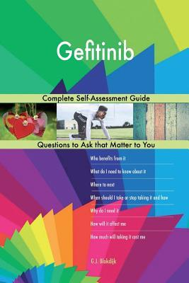 Gefitinib; Complete Self-Assessment Guide