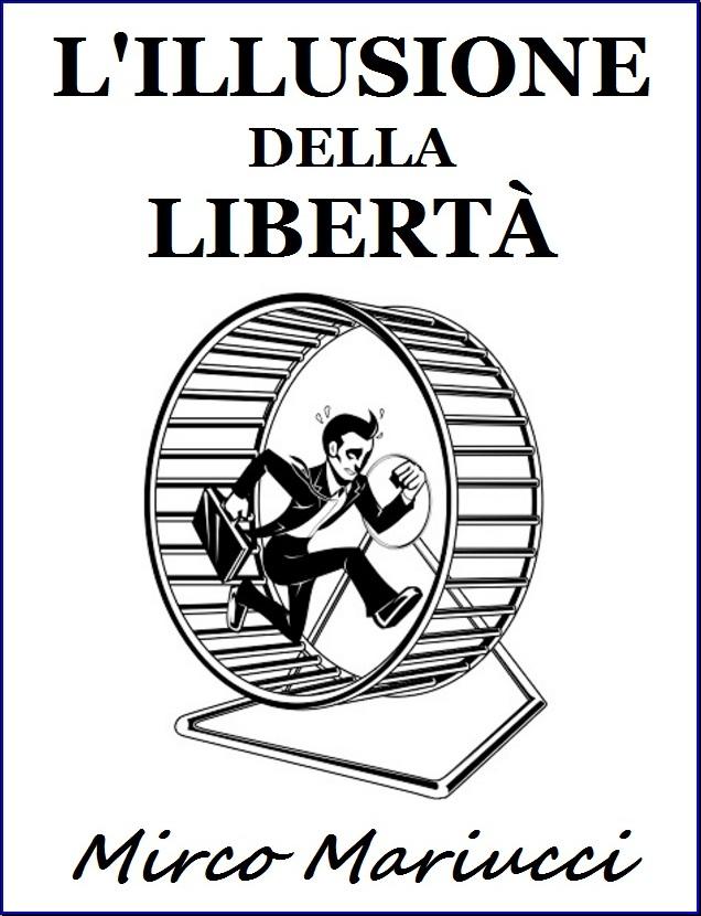 L'illusione della libertà