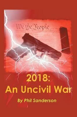 2018 an Uncivil War