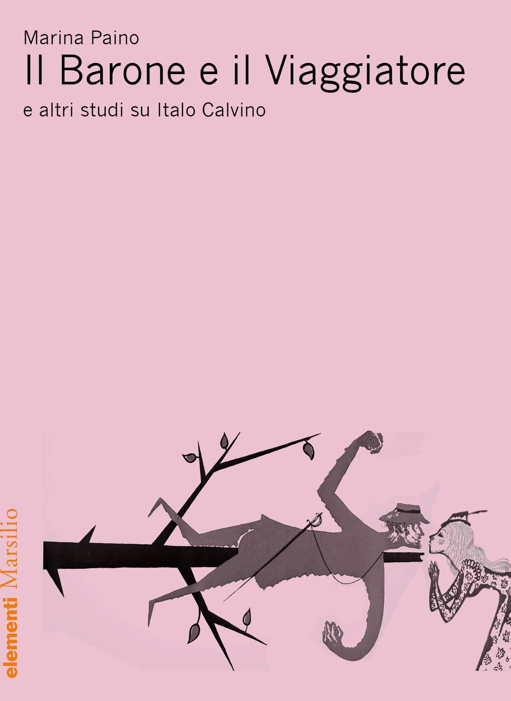 Il Barone e il Viaggiatore e altri studi su Italo Calvino