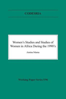 Women's Studies and Studies of Women in Africa During the 1990's