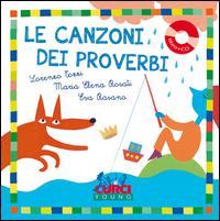 Le canzoni dei proverbi. Ediz. a colori. Con CD Audio