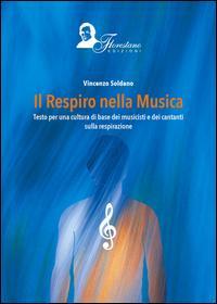 Il respiro della musica. Testo per una cultura di base dei musicisti e dei cantanti sulla respirazione