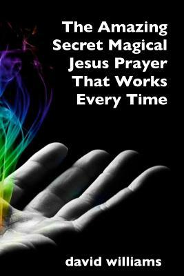 The Amazing Secret Magical Jesus Prayer That Works Every Time