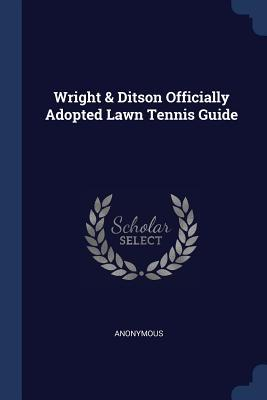 Wright & Ditson Officially Adopted Lawn Tennis Guide