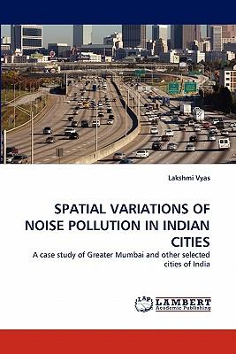 SPATIAL VARIATIONS OF NOISE POLLUTION IN INDIAN CITIES