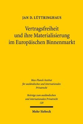 Vertragsfreiheit Und Ihre Materialisierung Im Europaischen Binnenmarkt