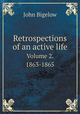 Retrospections of an Active Life Volume 2. 1863-1865