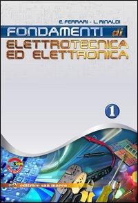 Fondamenti di elettrotecnica ed elettronica. Con quaderno. Con espansione online. Per gli Ist. tecnici industriali