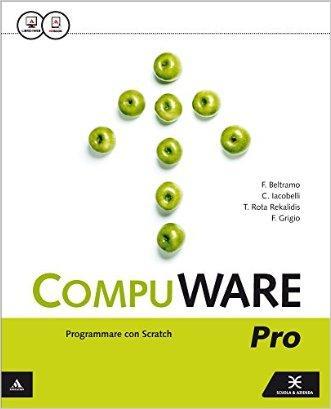 Compuware pro. Per gli Ist. tecnici e professionali. Con e-book. Con espansione online