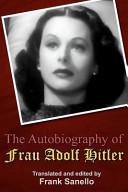 The Autobiography of Frau Adolf Hitler