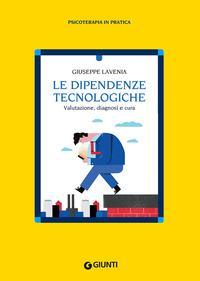 Le dipendenze tecnologiche. Valutazione, diagnosi e cura