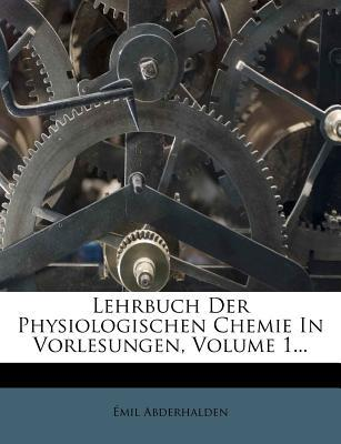 Lehrbuch Der Physiologischen Chemie in Vorlesungen, I. Teil