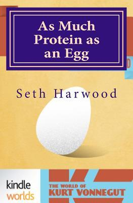 As Much Protein As an Egg