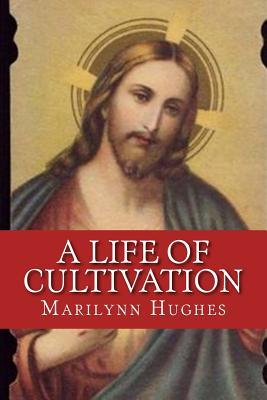 A Life of Cultivation