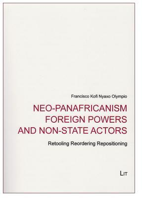 Neo-Panafricanism Foreign Powers and Non-State Actors