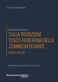 Sulla tradizione tosco-fiorentina della Commedia di Dante (secoli XIV-XV)