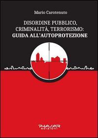 Disordine pubblico, criminalità, terrorismo