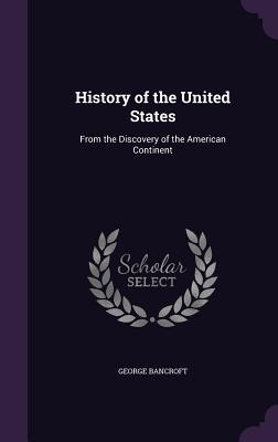 History of the United States, from the Discovery of the American Continent