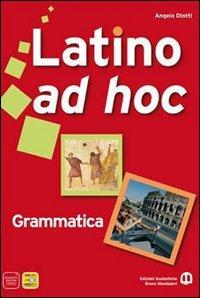 Latino ad hoc. Per le Scuole superiori. Con espansione online