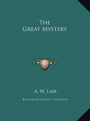 The Great Mystery the Great Mystery