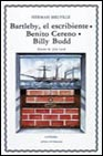 Bartleby, el Escribiente, Benito Cereno, Billy Budd