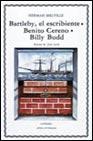 Bartleby, el Escribiente, Benito Cereno, Billy Budd