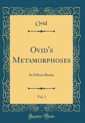 Ovid's Metamorphoses, Vol. 1